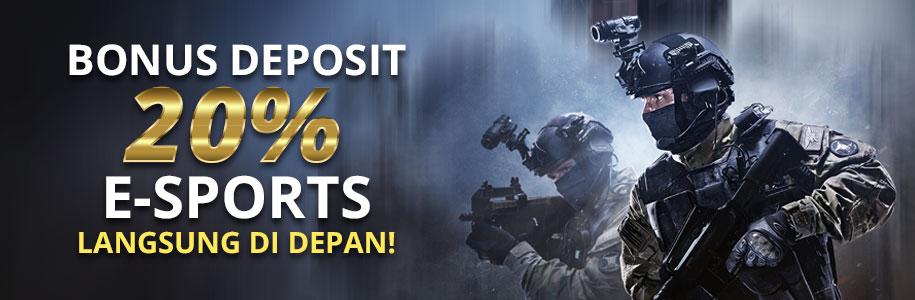 Bonus Deposit 20% E-Sports Langsung Didepan !!!
